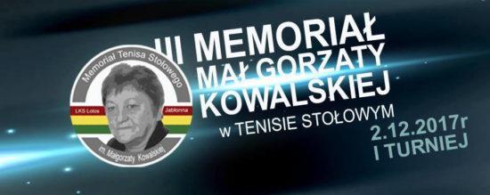 Plakat turnieju III Memoriału Małgorzaty Kowalskiej w tenisie stołowym 2017/2018 - 1 turniej