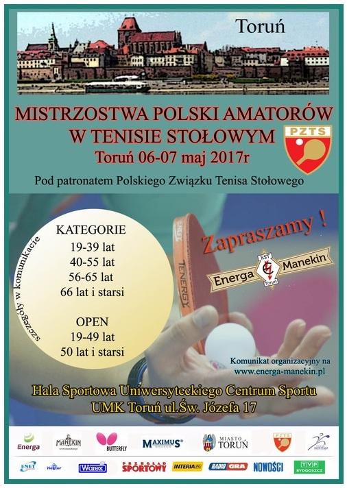Plakat turnieju Mistrzostwa Polski Amatorów w tenisie stołowym pod patronatem Polskiego Związku Tenisa Stołowego Toruń 06-07.05.2017