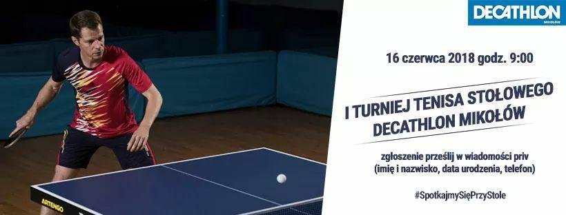 Plakat turnieju I Turniej Tenisa Stołowego Decathlon Mikołów