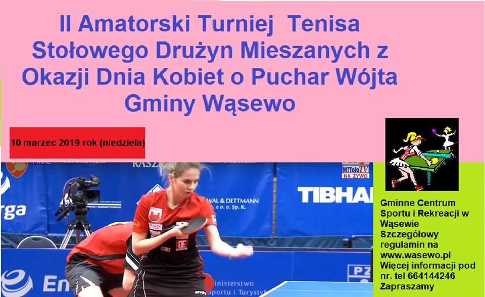 Plakat turnieju II Amatorski Turniej Tenisa Stołowego Drużyn Mieszanych z Okazji Dnia Kobiet o Puchar Wójta Gminy Wąsewo