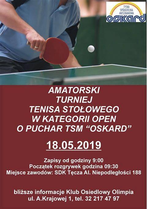 """Plakat turnieju Amatorski Turniej Tenisa Stołowego w kat. open o Puchar TSM """"OSKARD"""