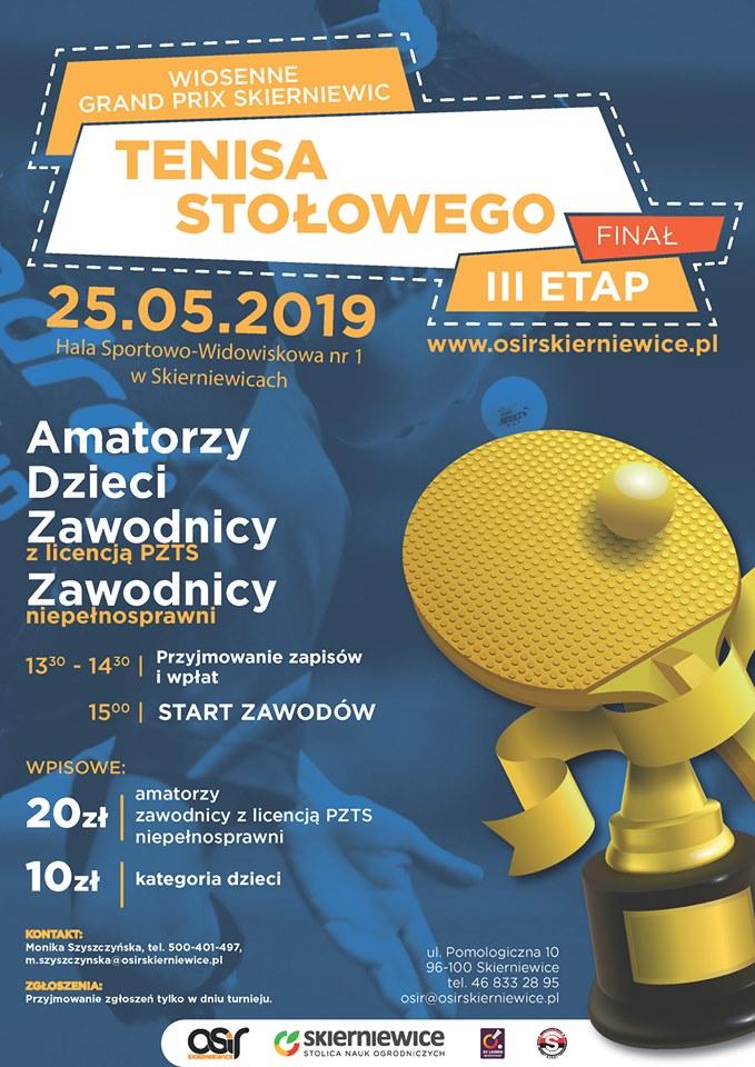Plakat turnieju Wiosenne Grand Prix Skierniewic Tenisa Stołowego / Etap 3- FINAŁ