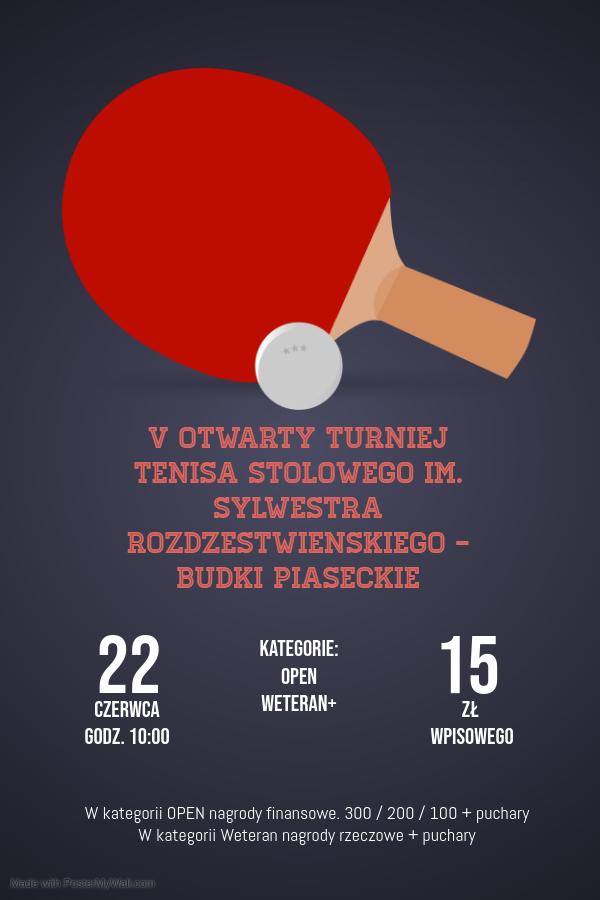 Plakat turnieju V Otwarty Turniej Tenisa Stołowego im. Sylwestra Rozdżestwieńskiego - Budki Piaseckie