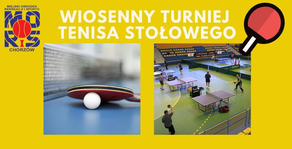 Plakat turnieju Wiosenny Turniej Tenisa Stołowego- Chorzów